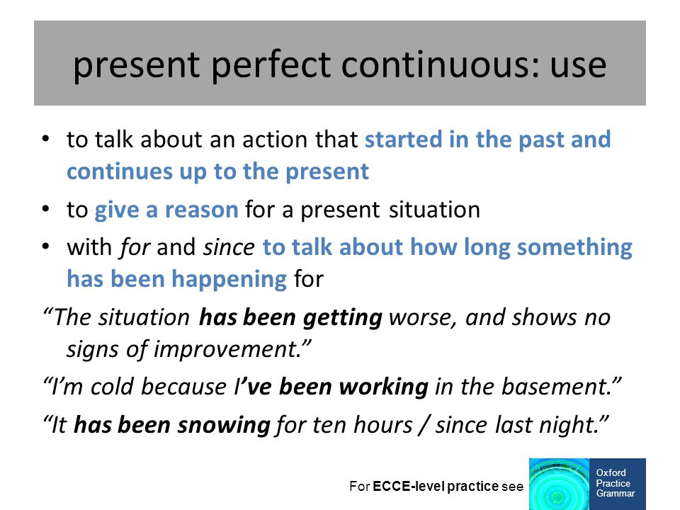 present perfect continuous: use
