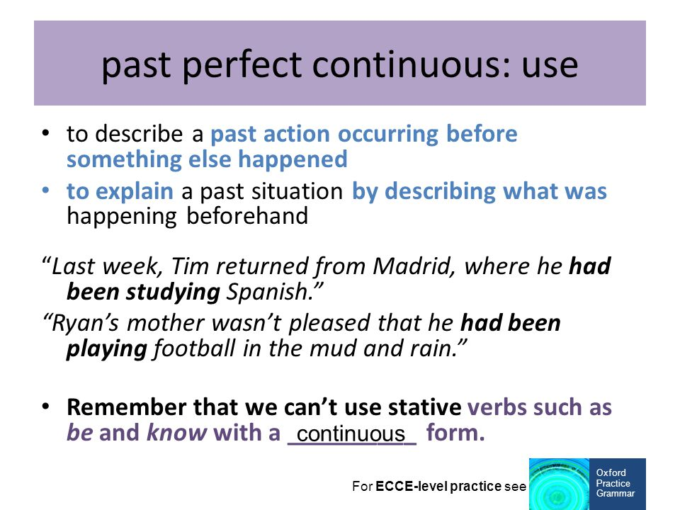past perfect continuous: use
