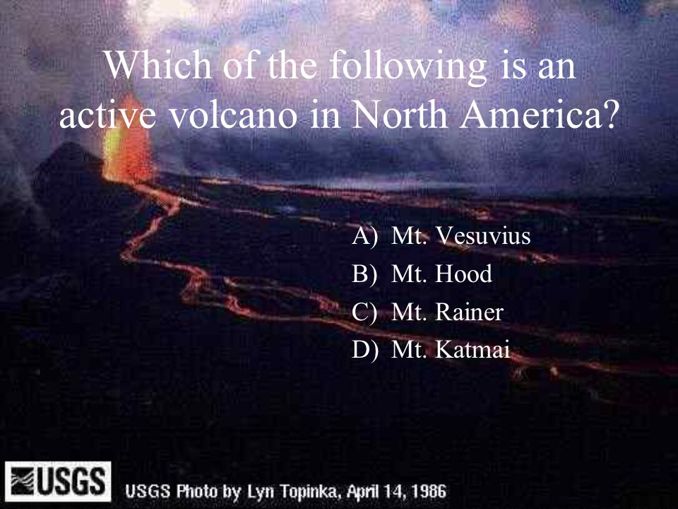 Which of the following is an active volcano in North America