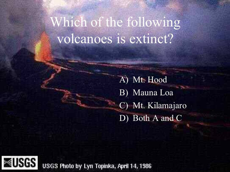 Which of the following volcanoes is extinct