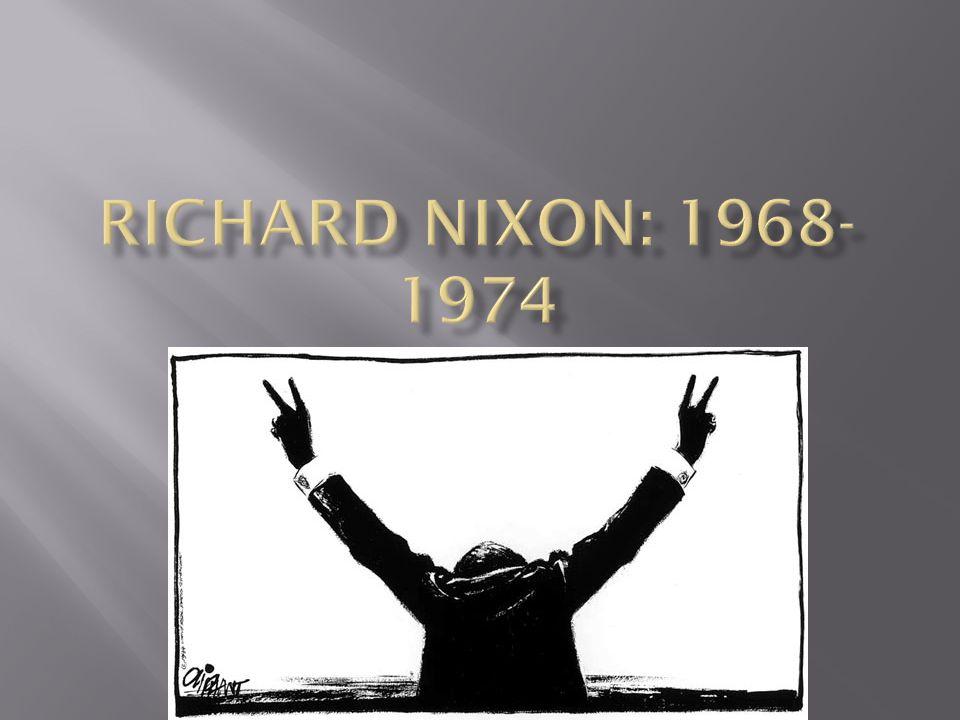 Richard Nixon: 1968-1974 1968-1974