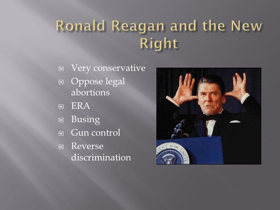 Ronald Reagan and the New Right