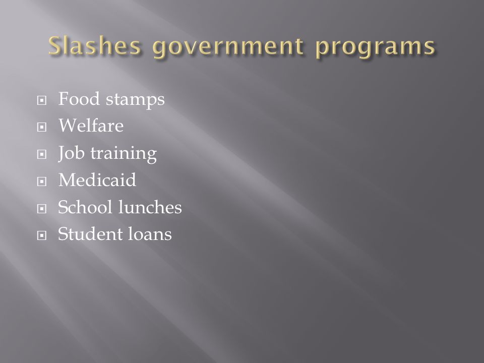 Slashes government programs