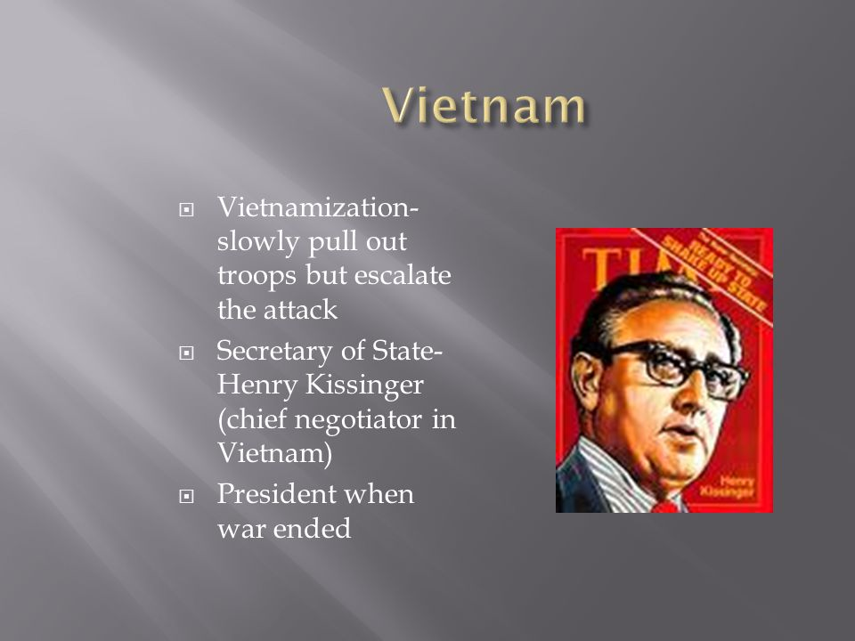 Vietnam Vietnamization-slowly pull out troops but escalate the attack