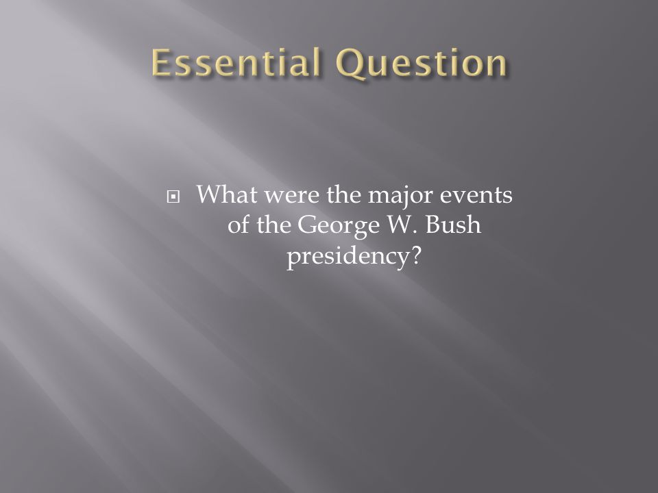 What were the major events of the George W. Bush presidency