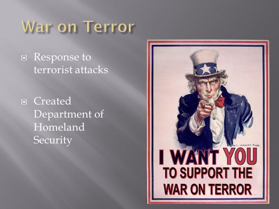 War on Terror Response to terrorist attacks