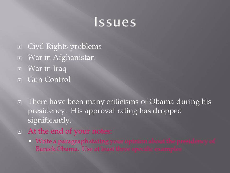 Issues Civil Rights problems War in Afghanistan War in Iraq