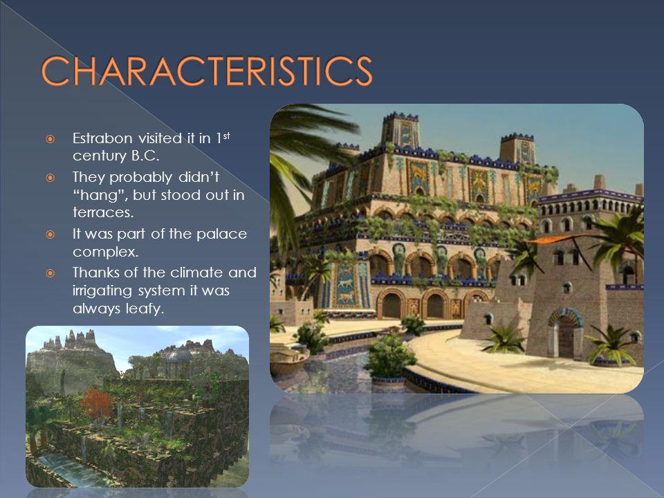 CHARACTERISTICS Estrabon visited it in 1st century B.C.