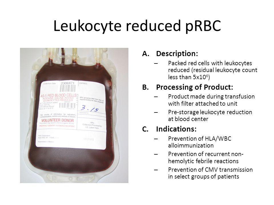 Leukocyte reduced pRBC