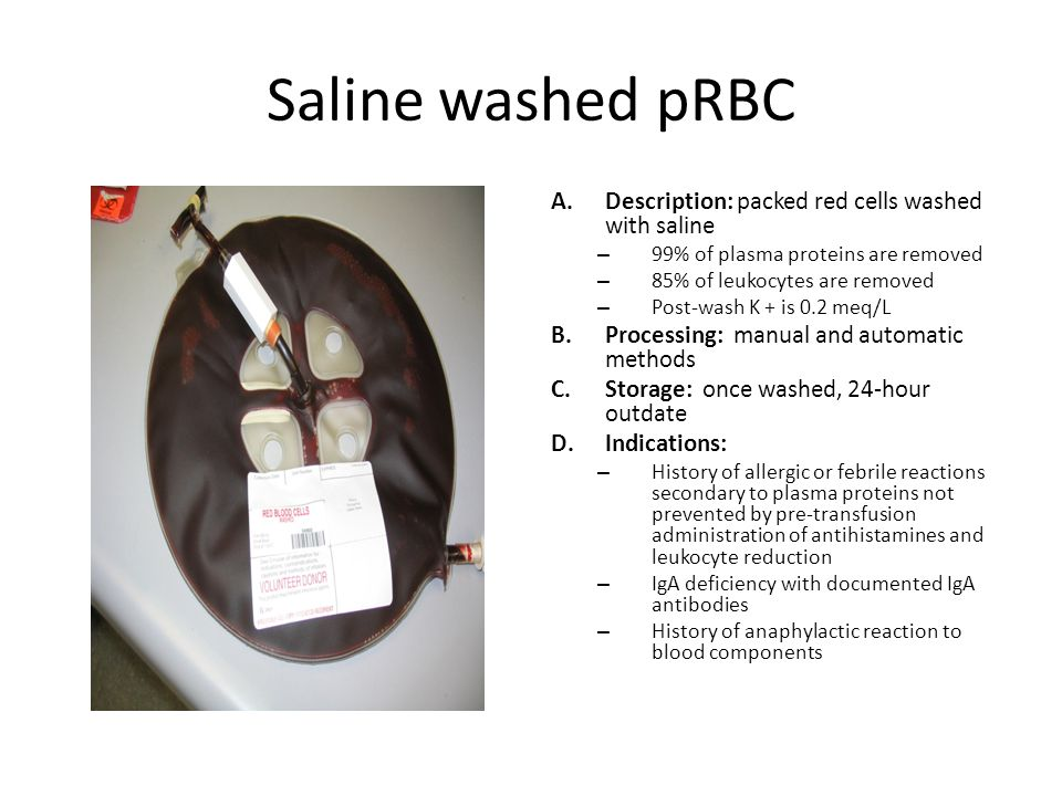 Saline washed pRBC Description: packed red cells washed with saline