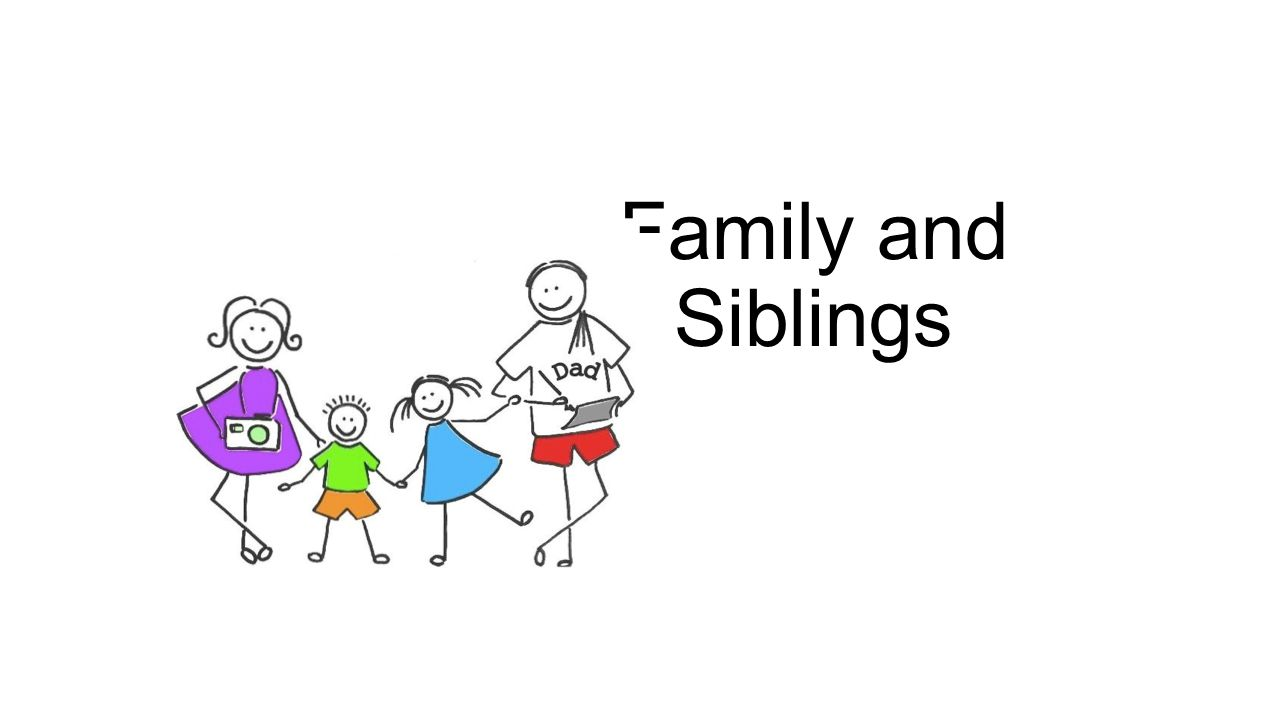 Family and Siblings