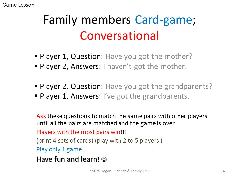 Family members Card-game; Conversational