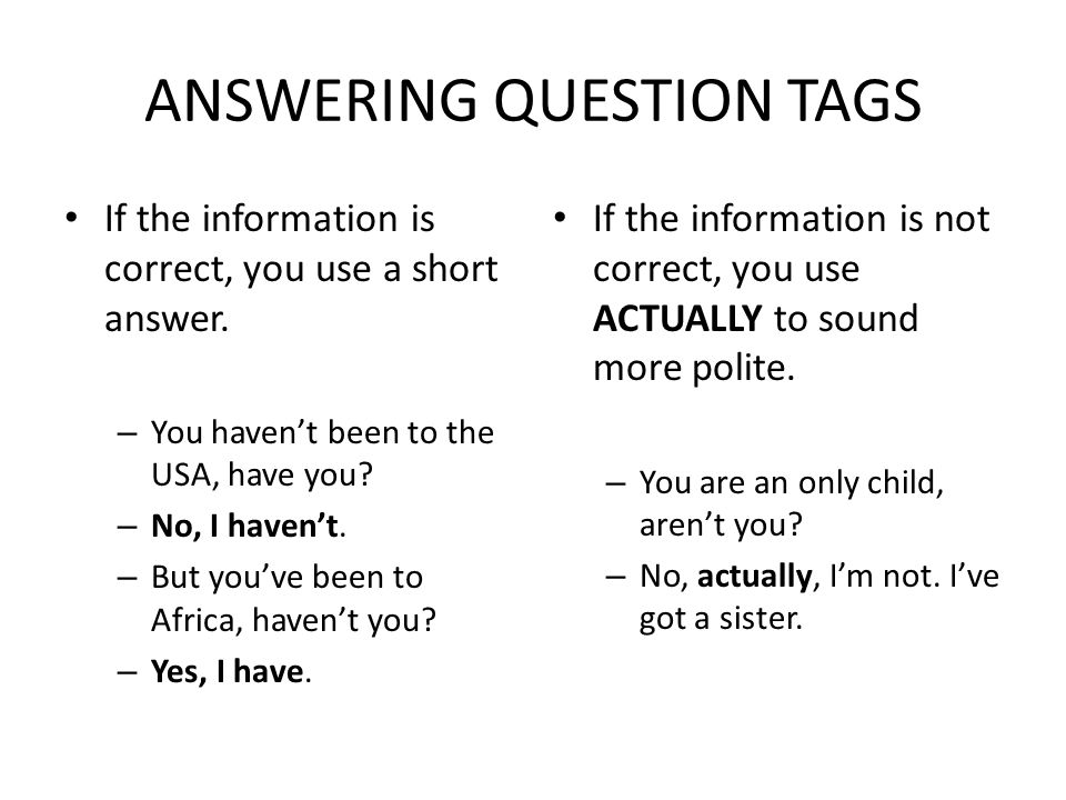 ANSWERING QUESTION TAGS