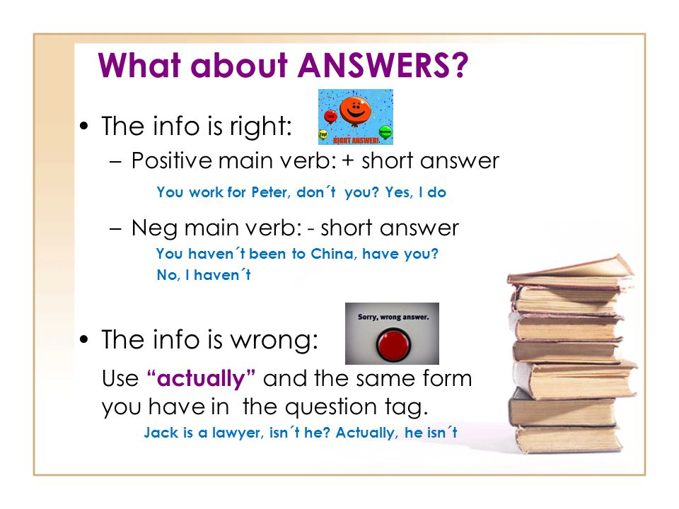 What about ANSWERS The info is right: The info is wrong: