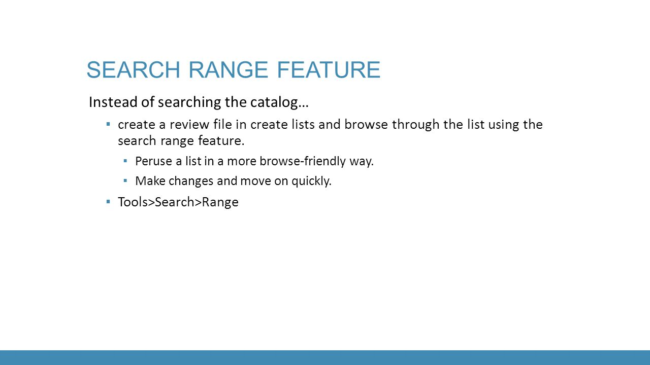 Search range feature Instead of searching the catalog…