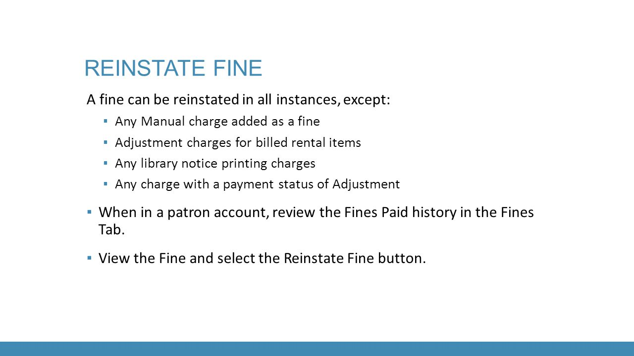 Reinstate fine A fine can be reinstated in all instances, except: