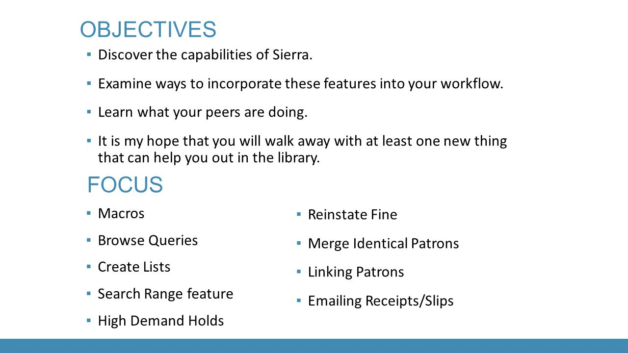 objectives focus Discover the capabilities of Sierra.
