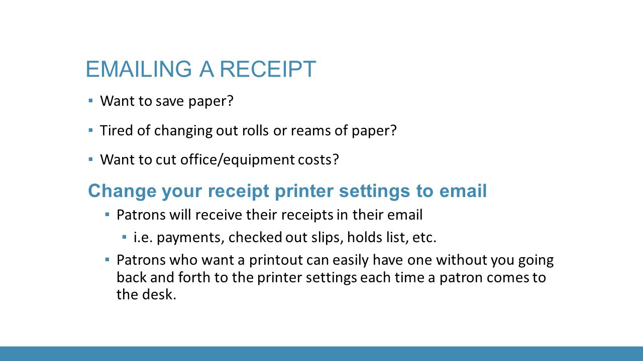 Emailing a receipt Change your receipt printer settings to email