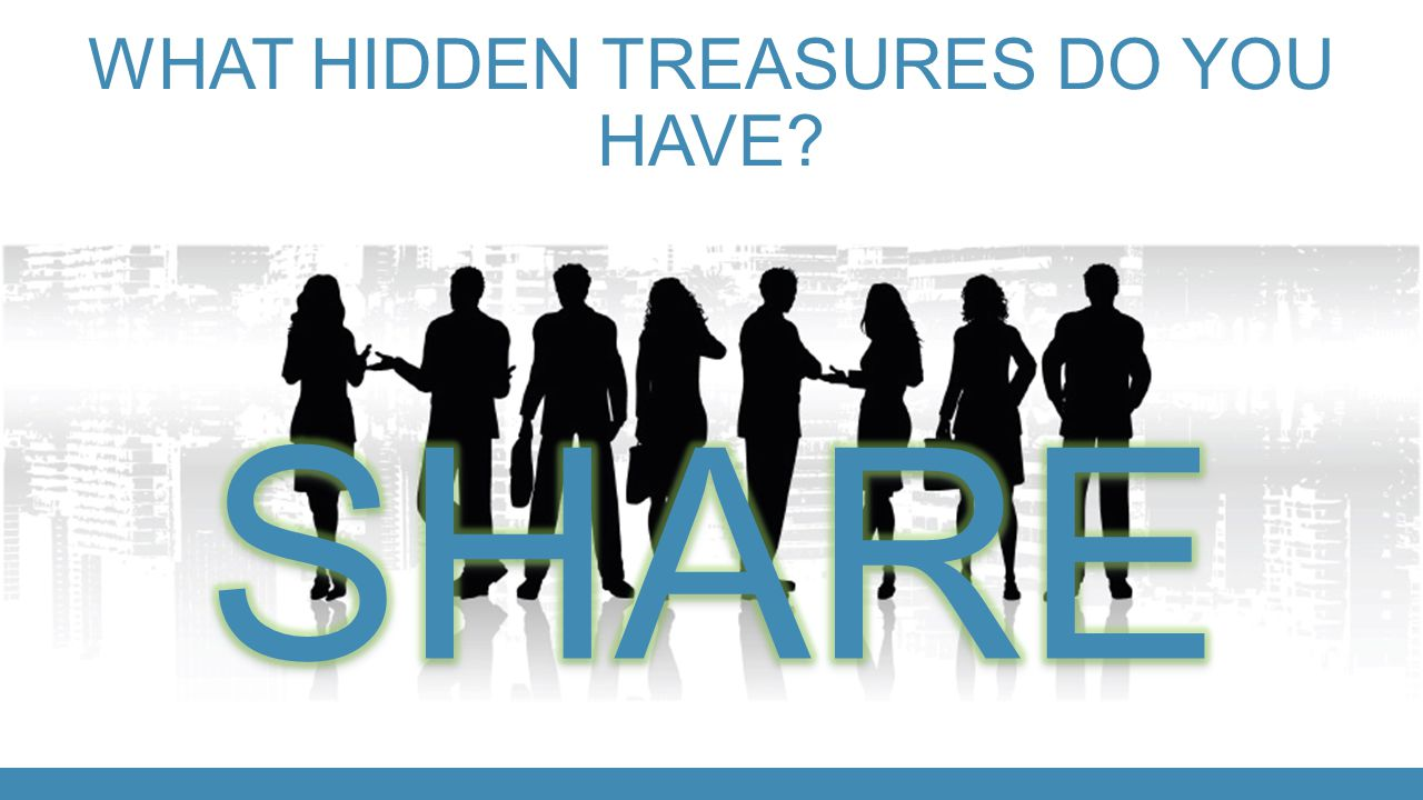What hidden treasures do you have