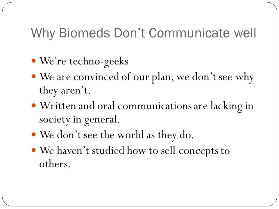 Why Biomeds Don't Communicate well