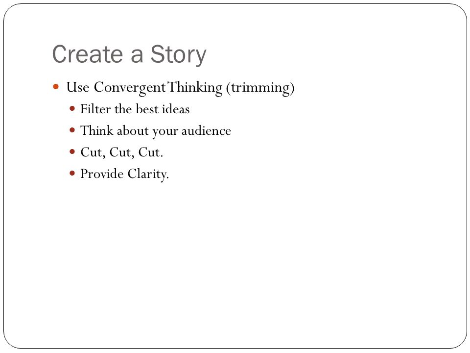 Create a Story Use Convergent Thinking (trimming)