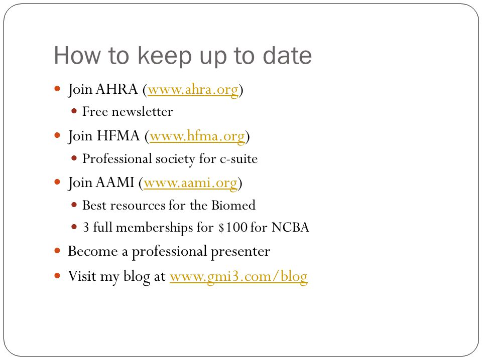 How to keep up to date Join AHRA (www.ahra.org)