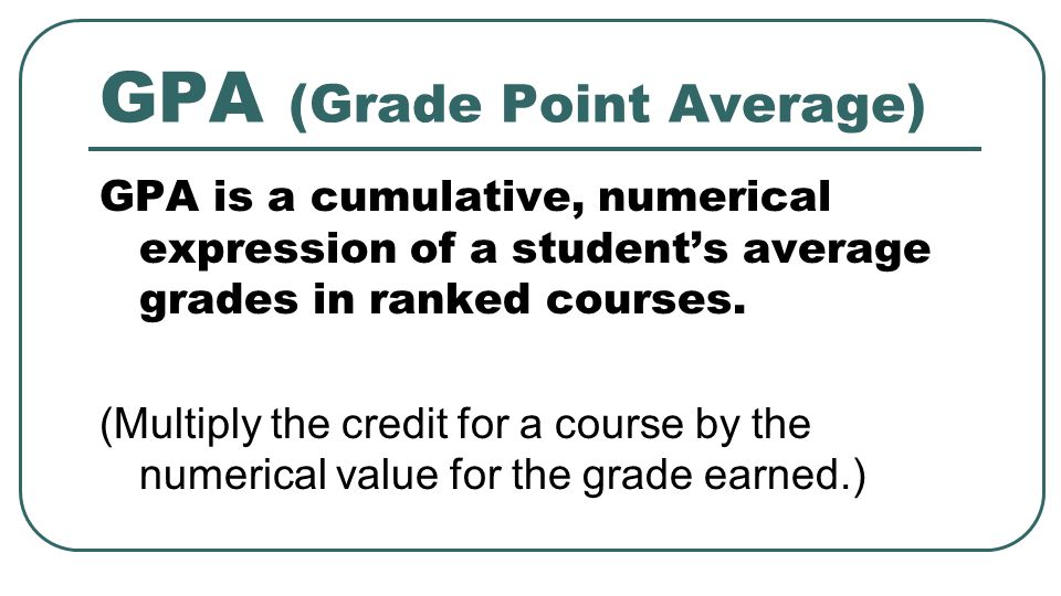GPA (Grade Point Average)