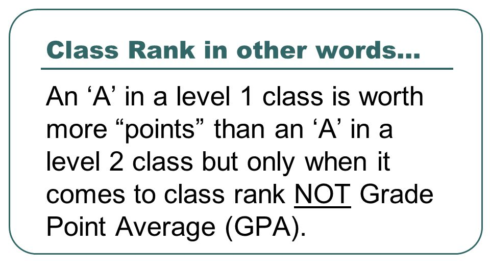 Class Rank in other words…
