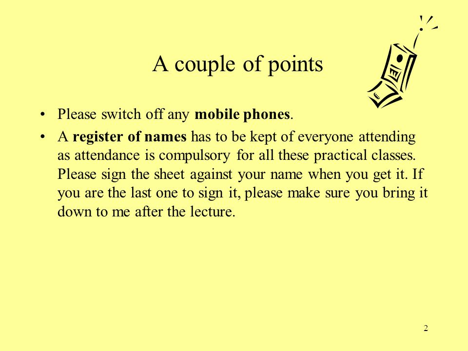 A couple of points Please switch off any mobile phones.
