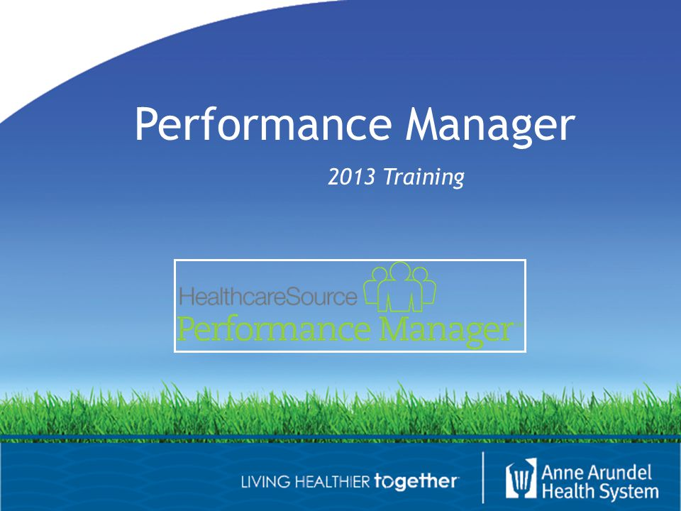 Performance Manager 2013 Training
