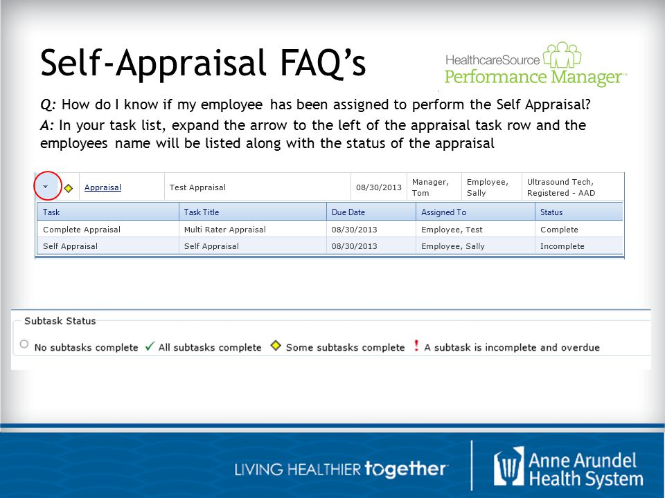 Self-Appraisal FAQ's Q: How do I know if my employee has been assigned to perform the Self Appraisal