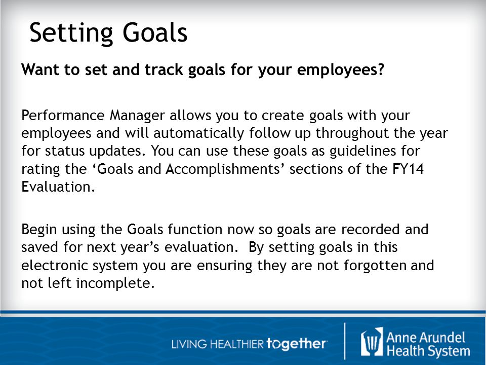 Setting Goals Want to set and track goals for your employees