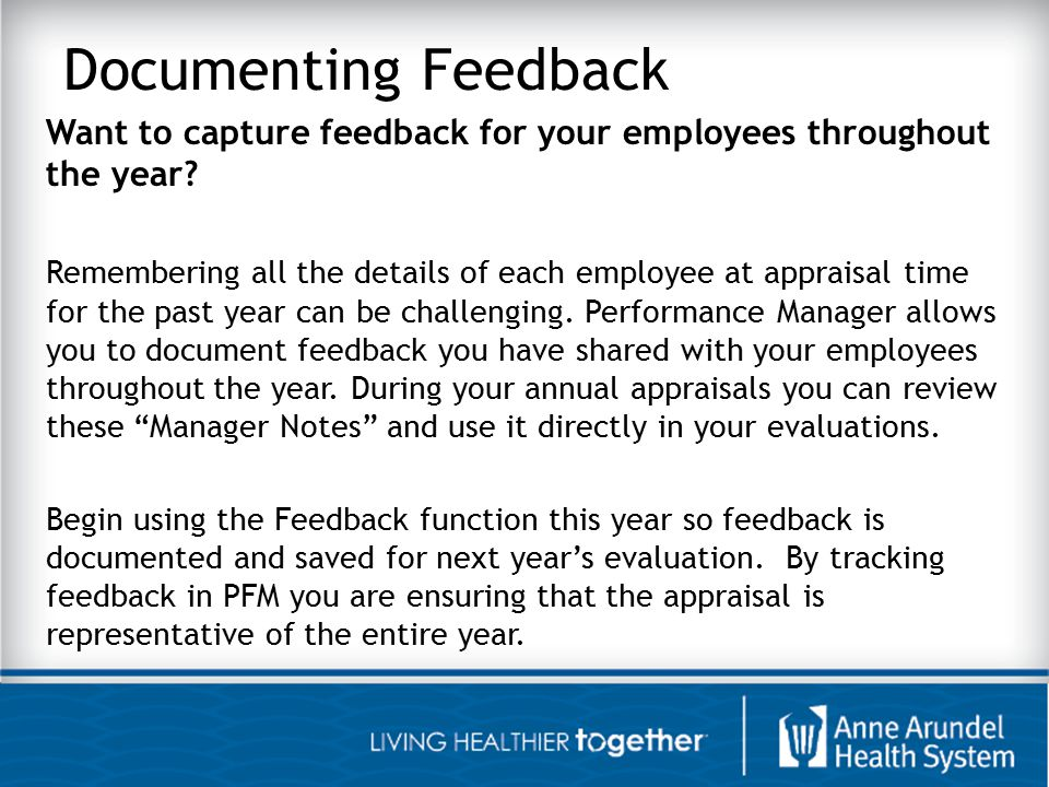 Documenting Feedback Want to capture feedback for your employees throughout the year