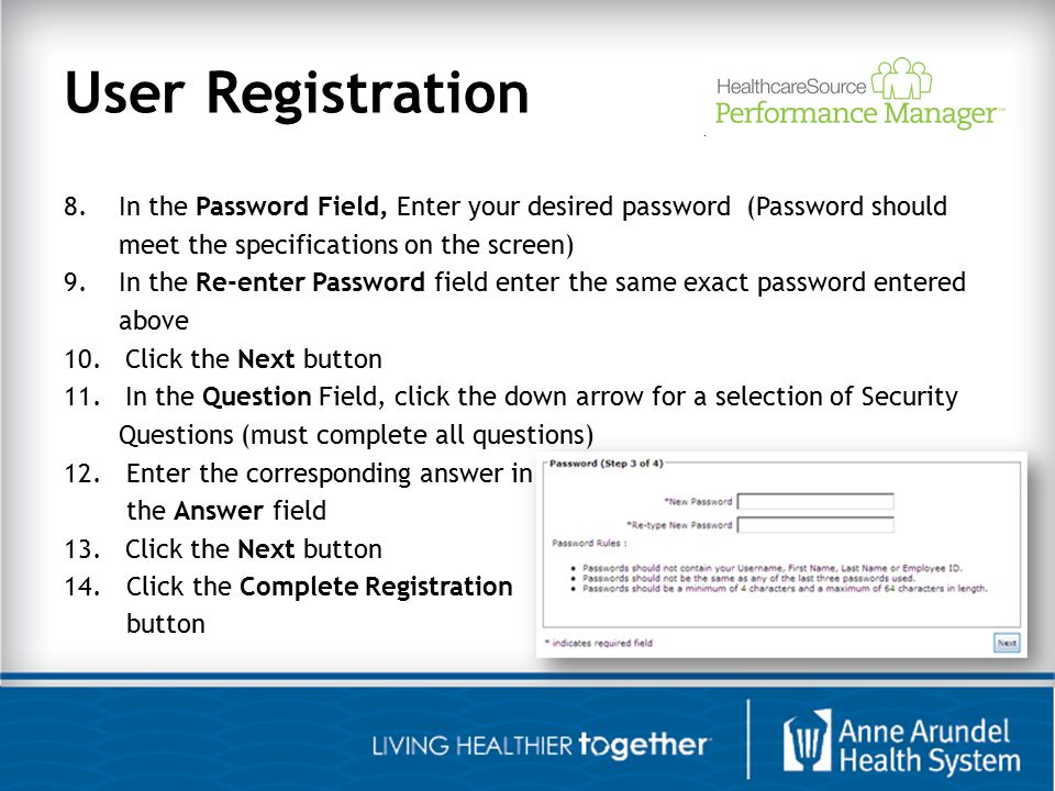 User Registration In the Password Field, Enter your desired password (Password should. meet the specifications on the screen)