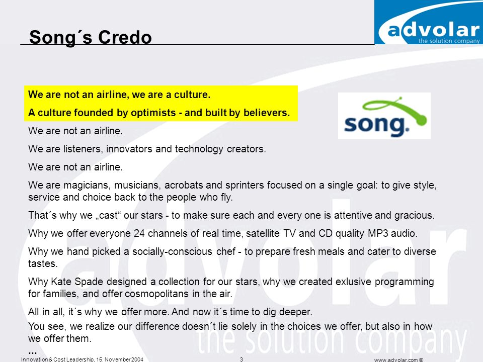 Song´s Credo We are not an airline, we are a culture.