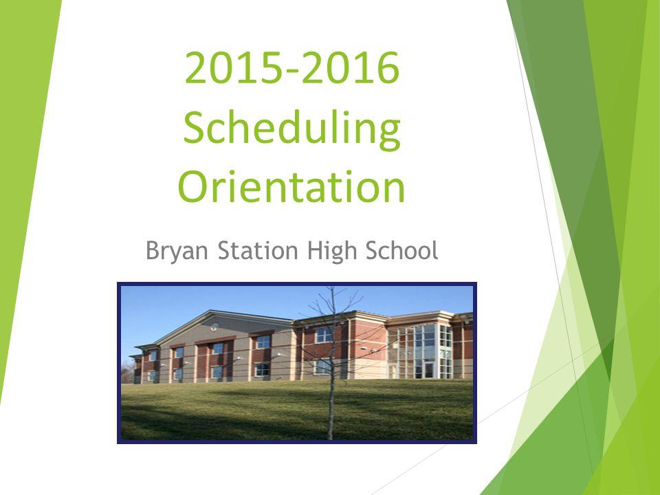 2015-2016 Scheduling Orientation