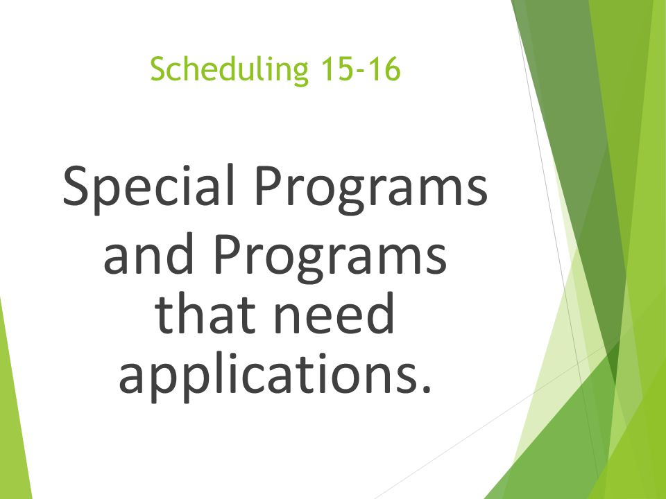 Special Programs and Programs that need applications.