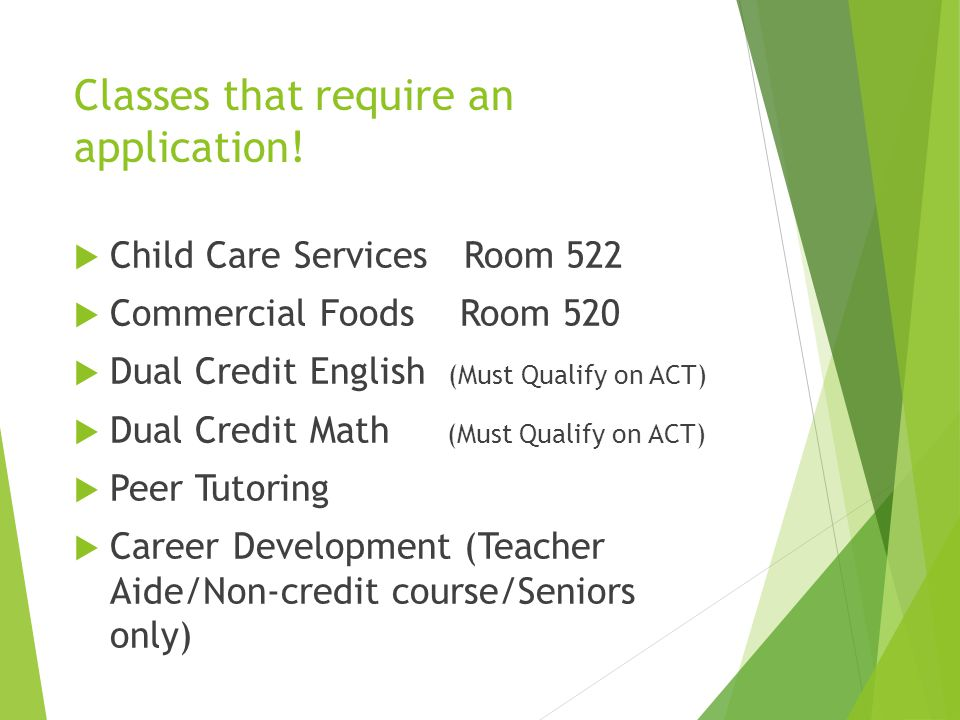 Classes that require an application!