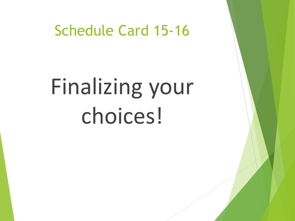 Finalizing your choices!