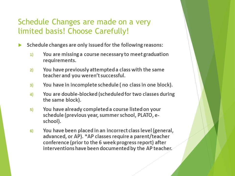 Schedule Changes are made on a very limited basis! Choose Carefully!