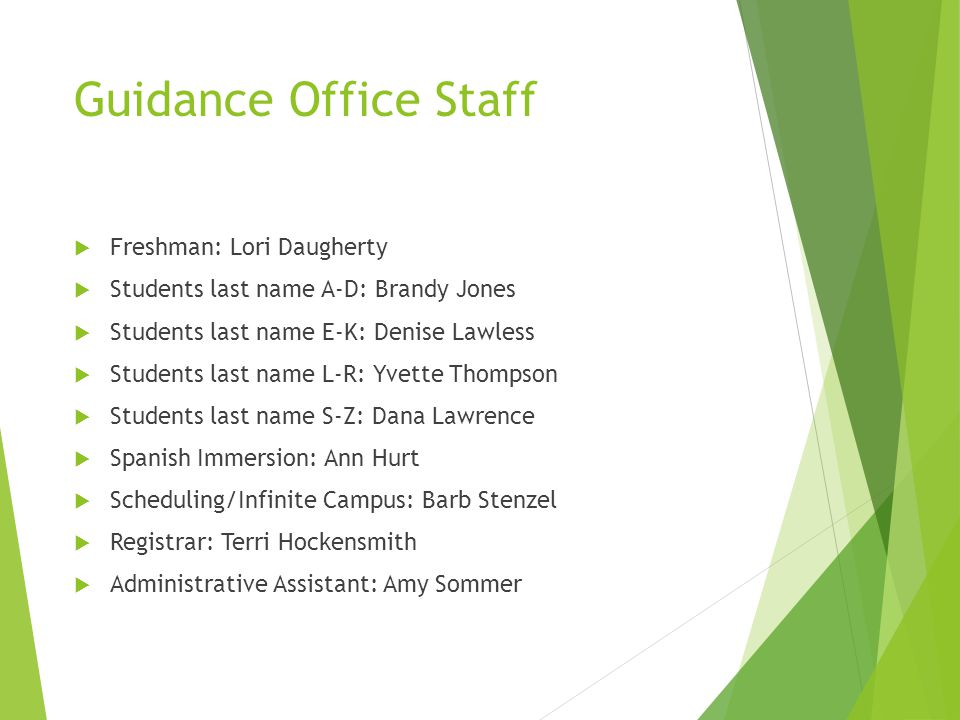 Guidance Office Staff Freshman: Lori Daugherty