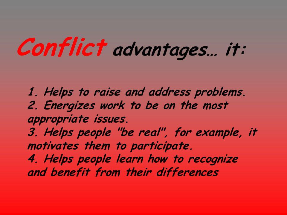 Conflict advantages… it: