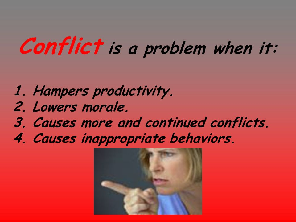 Conflict is a problem when it: