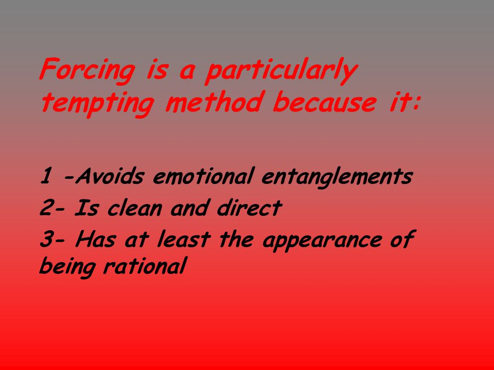 Forcing is a particularly tempting method because it: