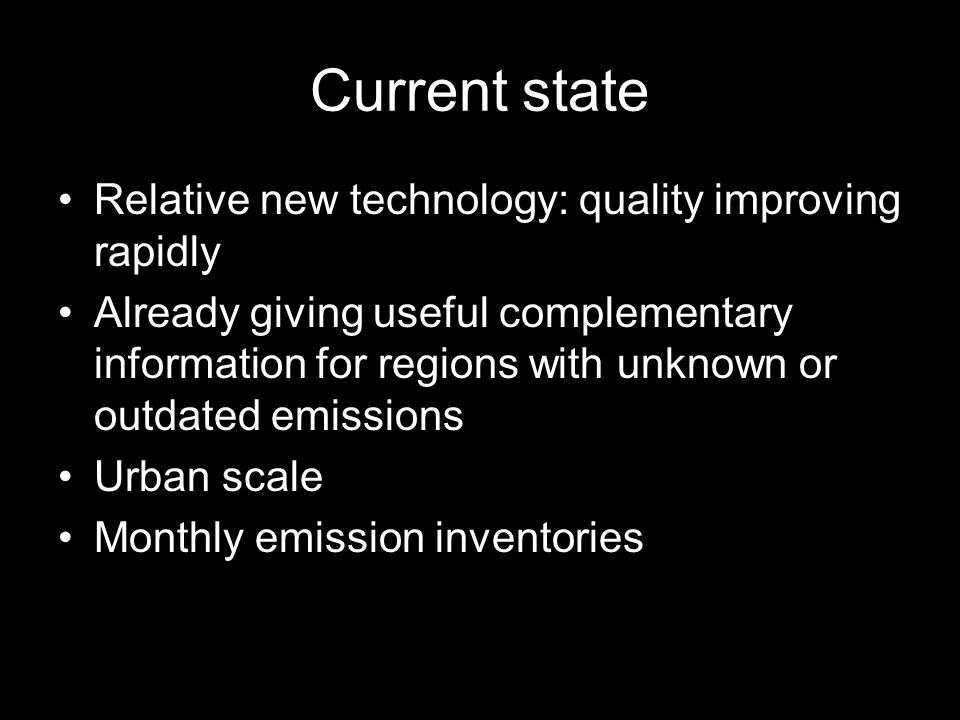 Current state Relative new technology: quality improving rapidly