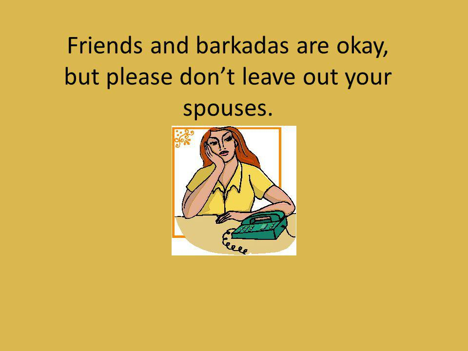 Friends and barkadas are okay,