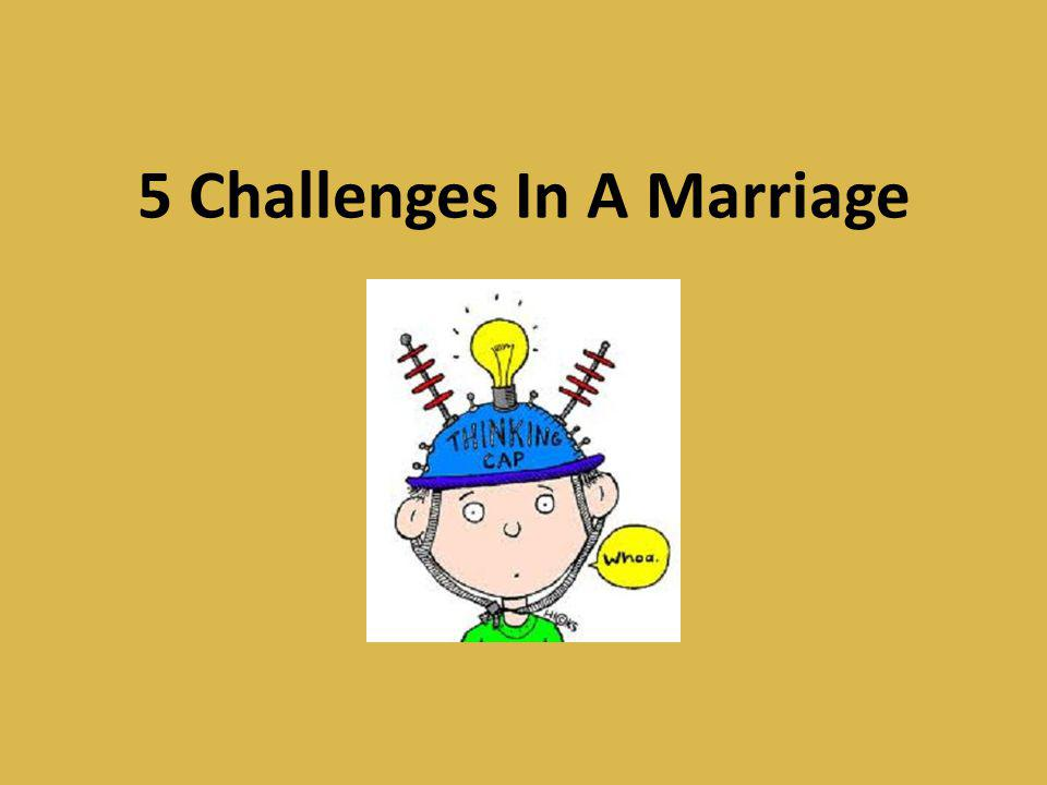 5 Challenges In A Marriage