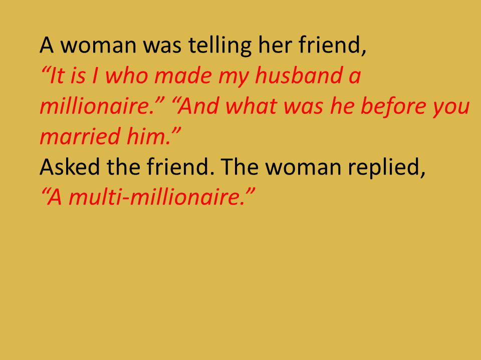 A woman was telling her friend,