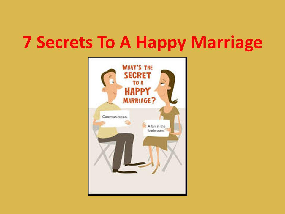 7 Secrets To A Happy Marriage