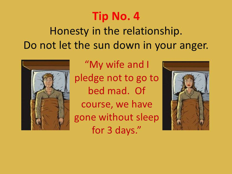 Tip No. 4 Honesty in the relationship